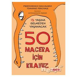 13 Yaşına Gelmeden Yaşanacak 50 Macera İçin Kılavuz - Thumbnail