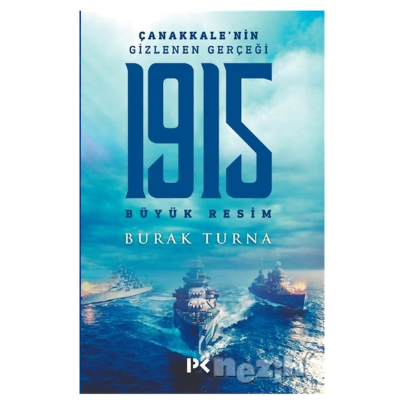 1915 Büyük Resim - Çanakkale'nin Gizlenen Gerçeği
