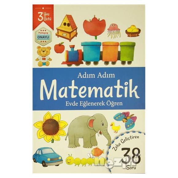 Adım Adım Matematik 3 Yaş - Zeka Geliştiren 38 Soru