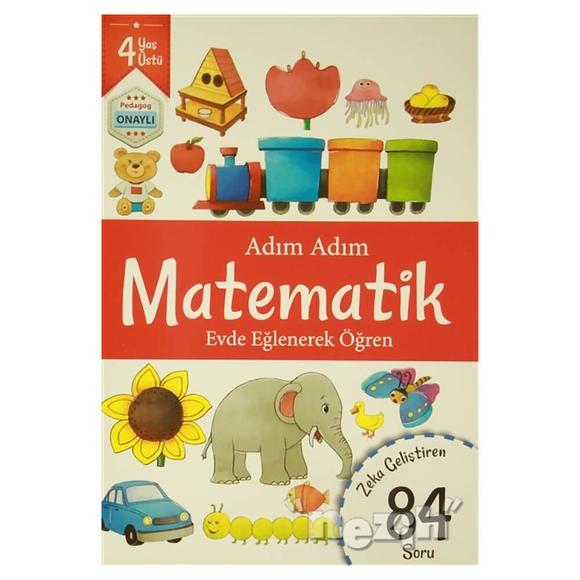 Adım Adım Matematik 4 Yaş - Zeka Geliştiren 84 Soru