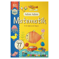 Adım Adım Matematik 6 Yaş - Zeka Geliştiren 77 Soru - Thumbnail