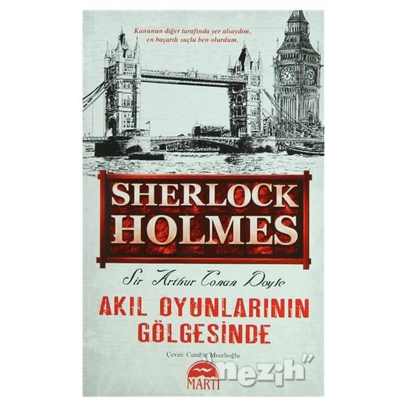 Akıl Oyunlarının Gölgesinde - Sherlock Holmes