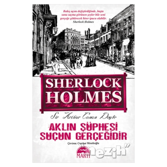 Aklın Şüphesi Suçun Gerçeğidir - Sherlock Holmes