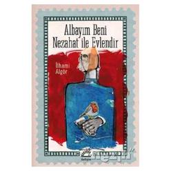 Albayım Beni Nezahat ile Evlendir - Thumbnail