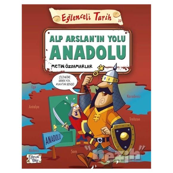 Alp Arslan'ın Yolu Anadolu - Eğlenceli Tarih