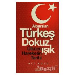Alparslan Türkeş Dokuz Işık Ülkücü Hareketinin Tarihi - Thumbnail