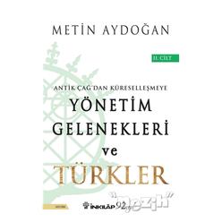 Antik Çağ'dan Küreselleşmeye Yönetim Gelenekleri ve Türkler Cilt 2 - Thumbnail
