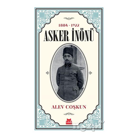Asker İnönü (1884 - 1922)
