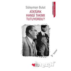 Atatürk Hangi Takımı Tutuyordu? - Thumbnail