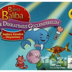 Balina Baliba ile Dikkatimizi Güçlendirelim - Sadece Kendini Düşünmez - Thumbnail