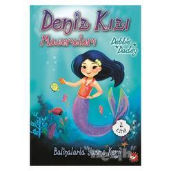 Balinalarla Yüzme Keyfi - Deniz Kızı Maceraları 3.Kitap - Thumbnail