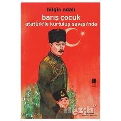 Barış Çocuk - Atatürk'le Kurtuluş Savaşı'nda - Thumbnail