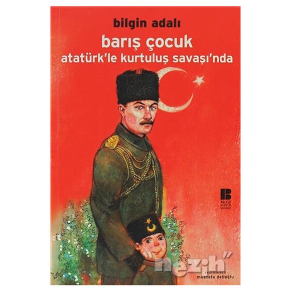 Barış Çocuk - Atatürk'le Kurtuluş Savaşı'nda