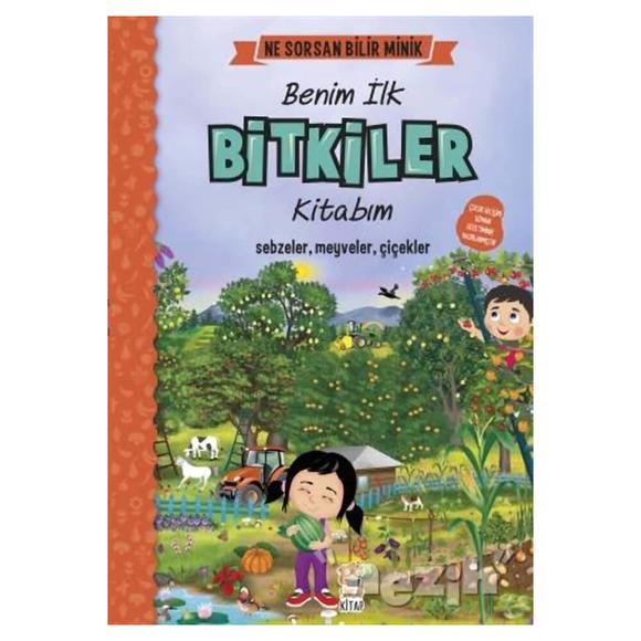 Benim İlk Bitkiler Kitabım - Ne Sorsan Bilir Minik