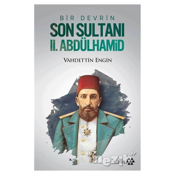 Bir Devrin Son Sultanı 2. Abdülhamid