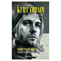 Bir Kurt Cobain Biyografisi - Cennetten De Ağır - Thumbnail