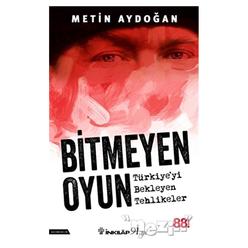 Bitmeyen Oyun - Türkiye'yi Bekleyen Tehlikeler - Thumbnail