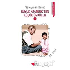 Büyük Atatürk'ten Küçük Öyküler - 2 - Thumbnail
