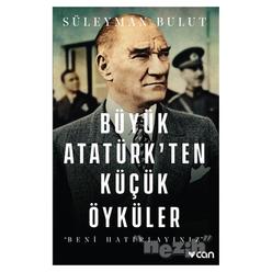 Büyük Atatürk'ten Küçük Öyküler - Thumbnail
