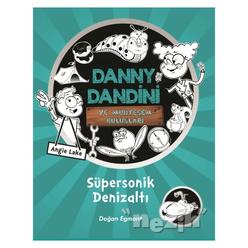 Danny Dandini ve Muhteşem Buluşları - Süpersonik Denizaltı - Thumbnail