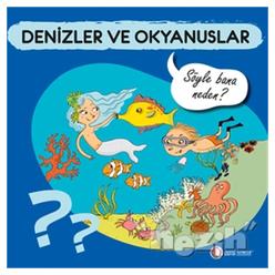 Denizler ve Okyanuslar - Söyle Bana Neden? - Thumbnail