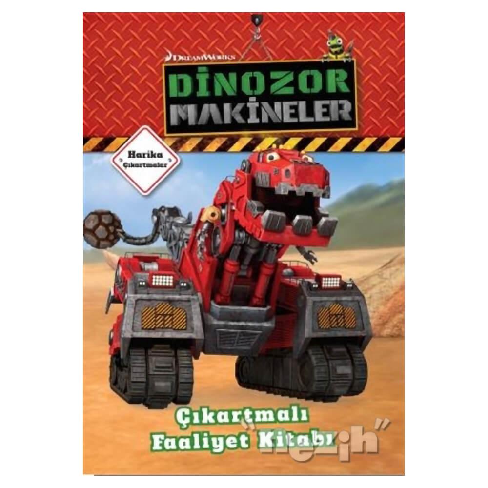Dinozor Makineler Cikartmali Faaliyet Kitabi Nezih