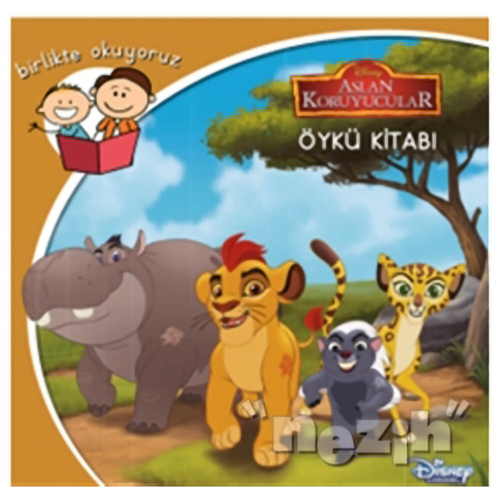 Disney Birlikte Okuyoruz Aslan Koruyucular Nezih