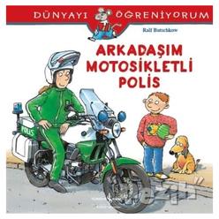 Dünyayı Öğreniyorum - Arkadaşım Motosikletli Polis - Thumbnail