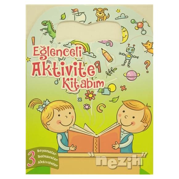 Eğlenceli Aktivite Kitabım 3 - Yeşil Kitap