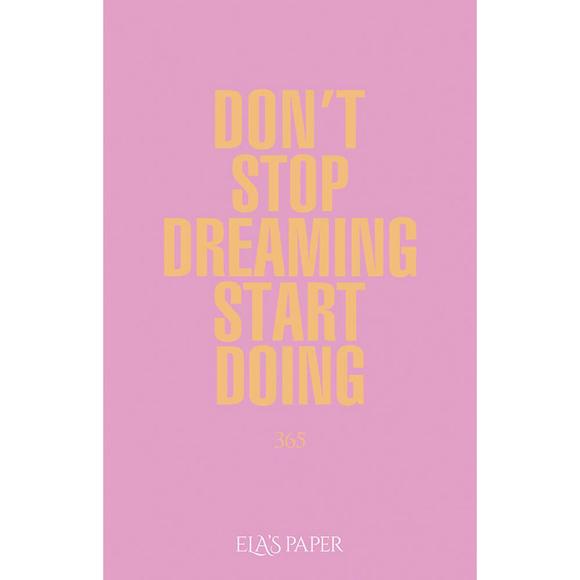 Ela's Paper Defter & Planlayıcı Don't Stop Dreaming Start Doing Pastel Pembe