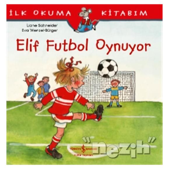 Elif Futbol Oynuyor