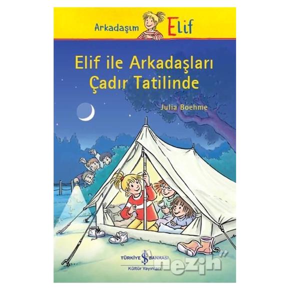 Elif ile Arkadaşları Çadır Tatilinde