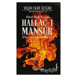 Enel Hak İsyanı Hallac-ı Mansur Bütün Eserleri Cilt: 1 - Thumbnail