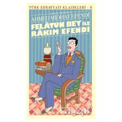 Felatun Bey ile Rakım Efendi - Türk Edebiyatı Klasikleri 8 - Thumbnail