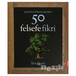 Gerçekten Bilmeniz Gereken 50 Felsefe Fikri - Thumbnail