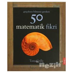 Gerçekten Bilmeniz Gereken 50 Matematik Fikri - Thumbnail