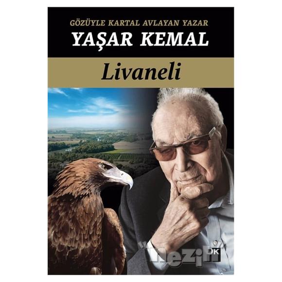 Gözüyle Kartal Avlayan Yazar - Yaşar Kemal