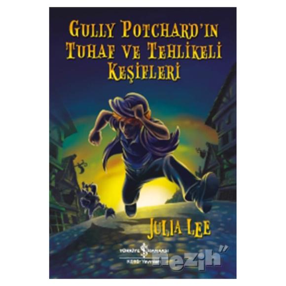 Gully Potchard'ın Tuhaf ve Tehlikeli Keşifleri