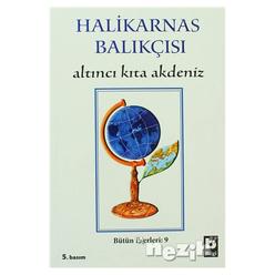 Halikarnas Balıkçısı - Altıncı Kıta Akdeniz Bütün Eserleri 9 - Thumbnail