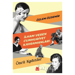 İlham Veren Cumhuriyet Kahramanları - Öncü Kadınlar - Thumbnail