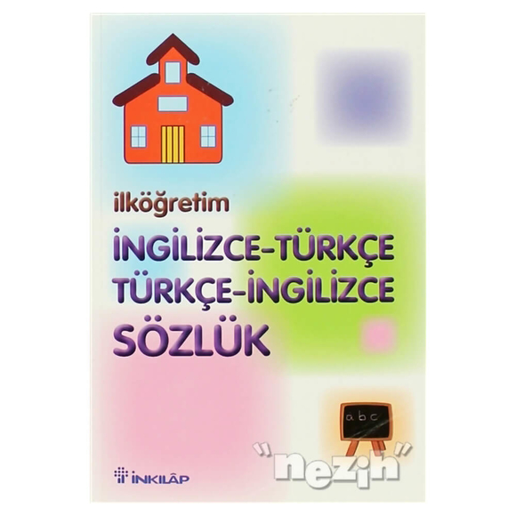 İlköğretimde İngilizce - Türkçe Türkçe - İngilizce Sözlük