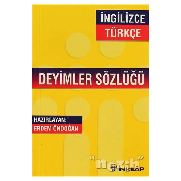 İngilizce - Türkçe / Türkçe - İngilizce Deyimler Sözlüğü