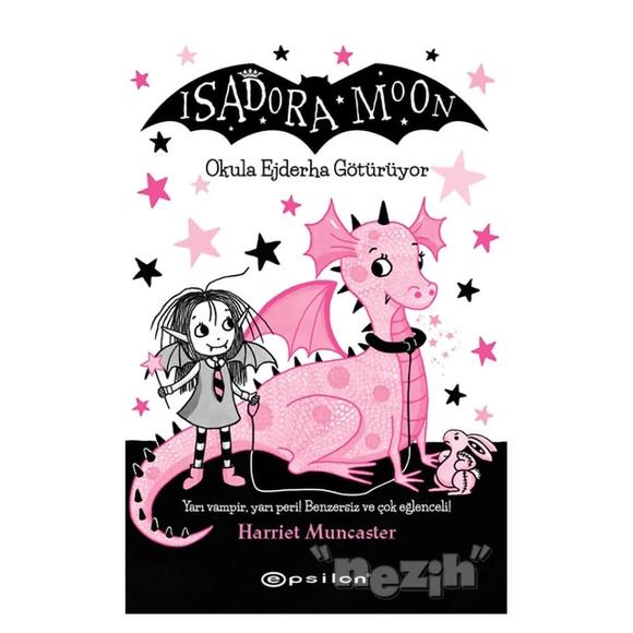 Isadora Moon Okula Ejderha Götürüyor