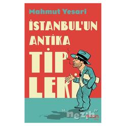 İstanbul'un Antika Tipleri - Thumbnail