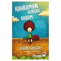 Kahraman Korkak Babam - Thumbnail