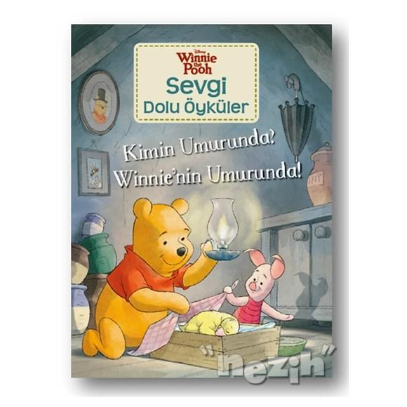 Kimin Umrunda? Winnie'nin Umurunda! - Winnie the Pooh Sevgi Dolu Öyküler