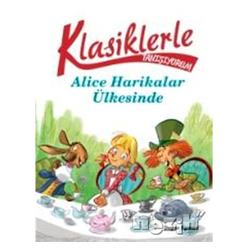Klasiklerle Yaşıyorum - Alice Harikalar Ülkesinde - Thumbnail