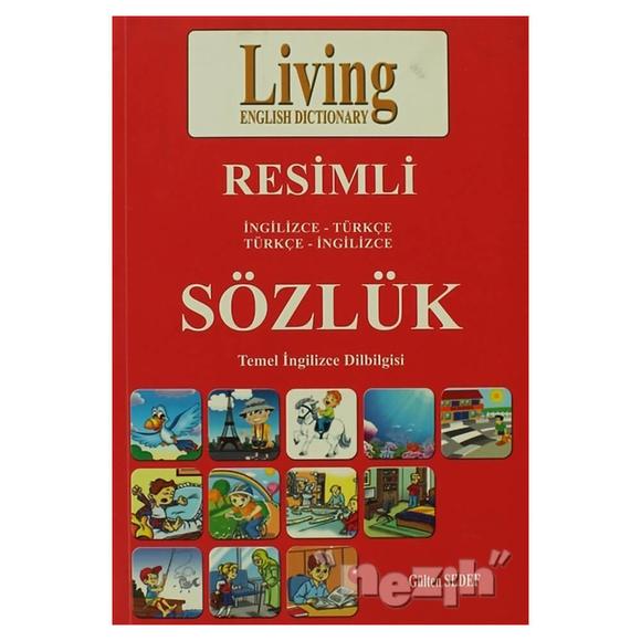 Living English Dictionary Resimli İngilizce - Türkçe Türkçe - İngilizce Sözlük