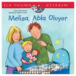 Melisa Abla Oluyor - İlk Okuma Kitabım - Thumbnail