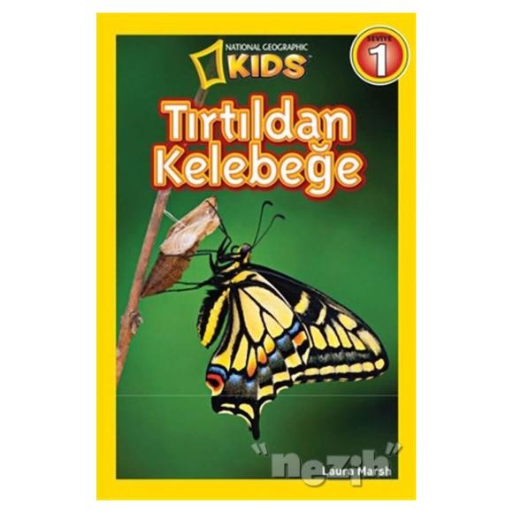 National Geographic Kids Tırtıldan Kelebeğe